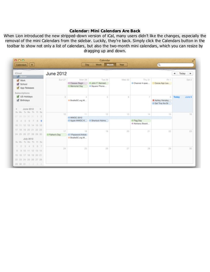Calendar: Mini Calendars Are BackWhen Lion introduced the new stripped-down version of iCal, many users didn't like the ch...