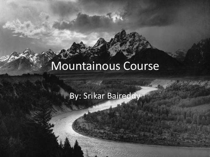 Mountainous Course   By: Srikar Baireddy