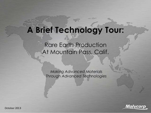 A Brief Technology Tour: Rare Earth Production At Mountain Pass, Calif. Making Advanced Materials Through Advanced Technol...