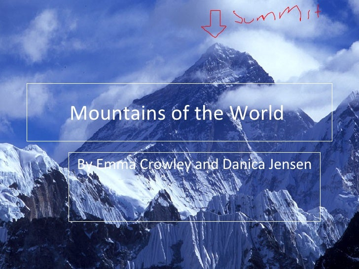 Mountains of the World  By Emma Crowley and Danica Jensen