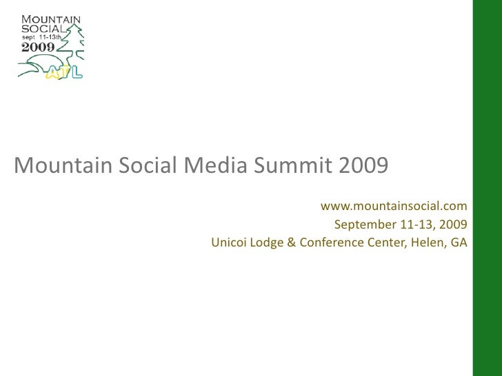Mountain Social Media Summit 2009                                    www.mountainsocial.com                               ...