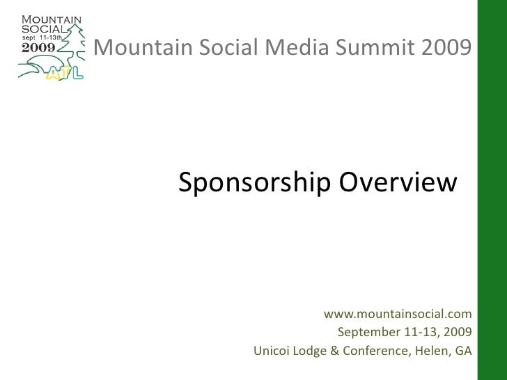 Mountain Social Media Summit 2009            Sponsorship Overview                             www.mountainsocial.com      ...