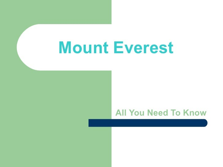 All   You   Need   To   Know Mount Everest