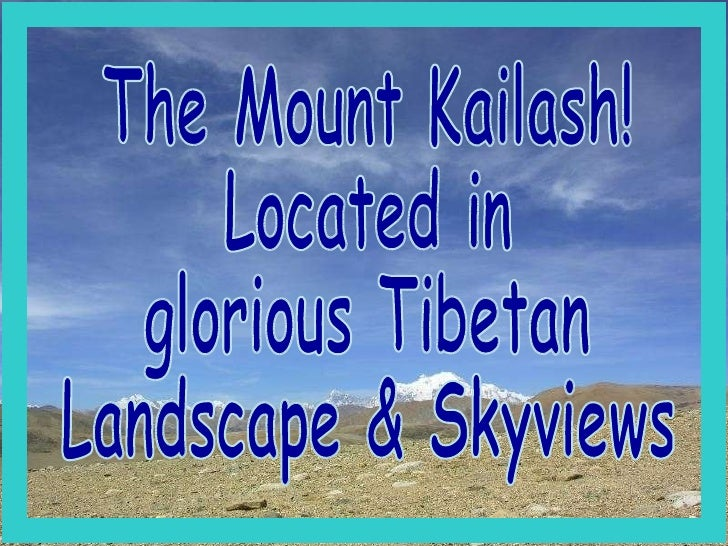 The Mount Kailash! Located in  glorious Tibetan Landscape & Skyviews