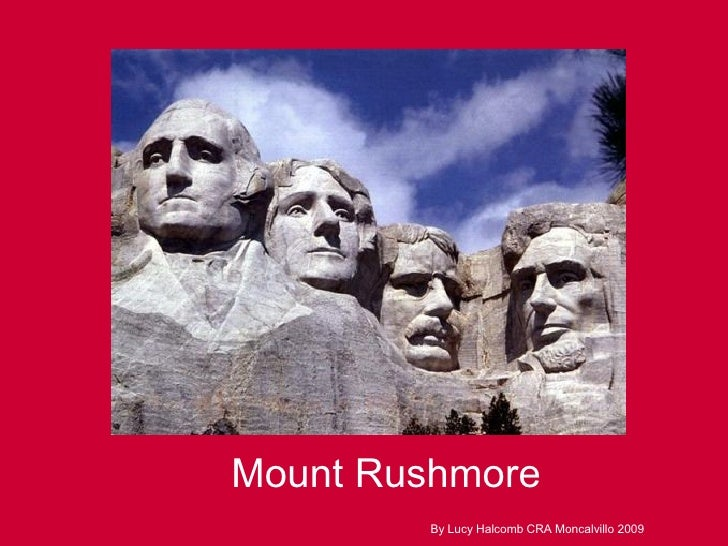 Mount Rushmore  By Lucy Halcomb CRA Moncalvillo 2009