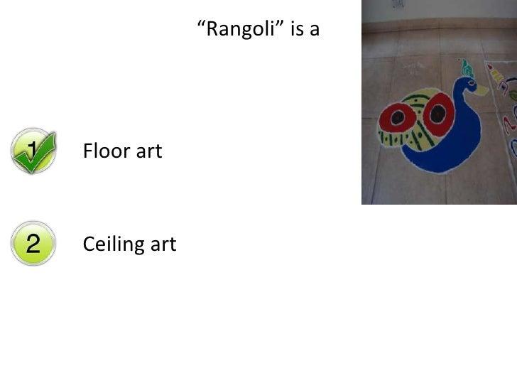 """""""Rangoli"""" is aFloor artCeiling art"""