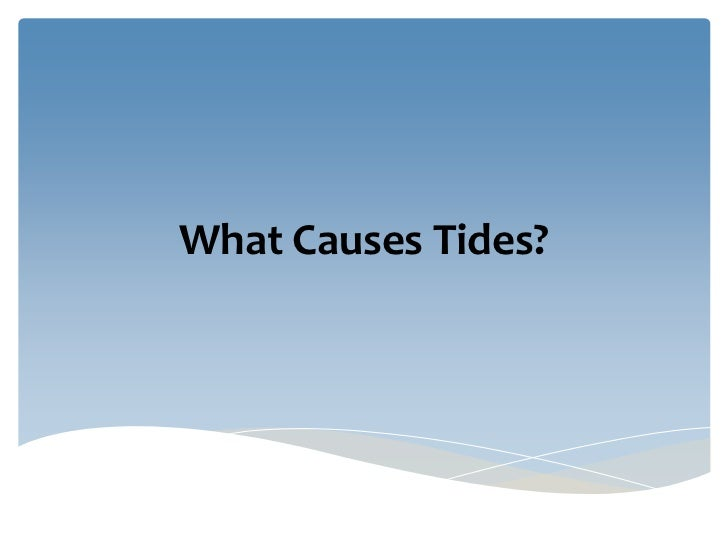What Causes Tides?