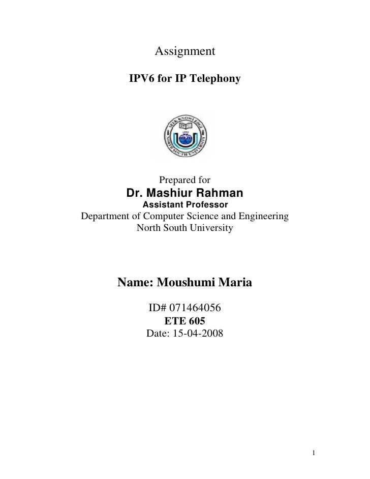 Assignment            IPV6 for IP Telephony                      Prepared for           Dr. Mashiur Rahman              As...