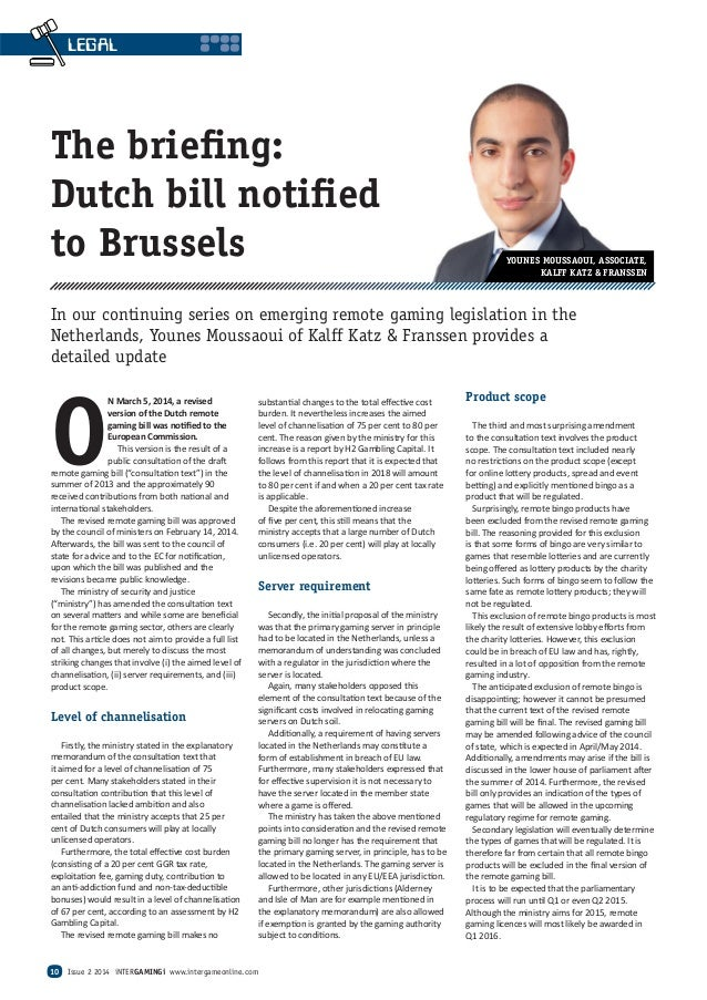 O N March 5, 2014, a revised version of the Dutch remote amin i as no ed to the European Commission. This version is the r...