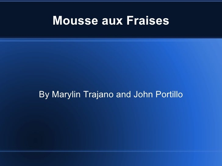 Mousse aux Fraises By Marylin Trajano and John Portillo