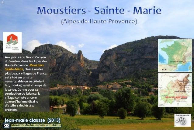 B Aux portes du Grand Canyon du Verdon, dans les Alpes-de- Haute-Provence, Moustiers Sainte-Marie, classé un des plus beau...