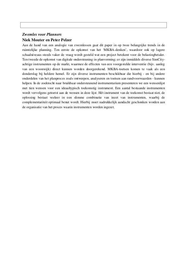 Zwemles voor Planners Niek Mouter en Peter Pelzer Aan de hand van een analogie van zwemlessen gaat dit paper in op twee be...