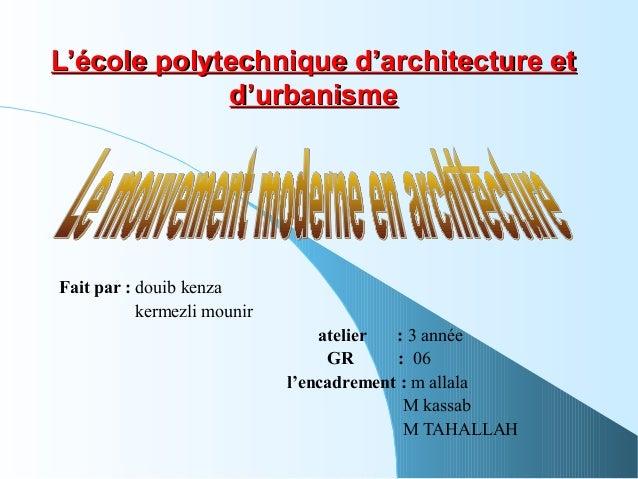 L'école polytechnique d'architecture etL'école polytechnique d'architecture et d'urbanismed'urbanisme Fait par : douib ken...
