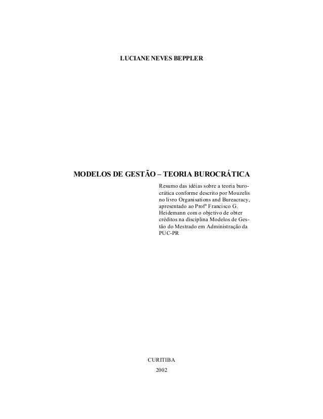 LUCIANE NEVES BEPPLER MODELOS DE GESTÃO – TEORIA BUROCRÁTICA Resumo das idéias sobre a teoria buro- crática conforme descr...