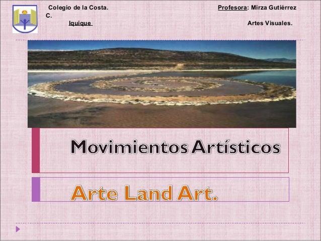 Colegio de la Costa.   Profesora: Mirza GutiérrezC.       Iquique                   Artes Visuales.