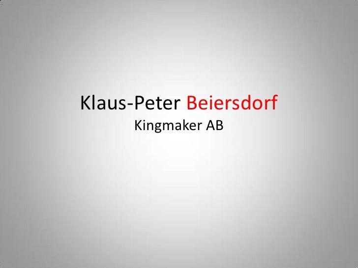 Klaus-Peter BeiersdorfKingmaker AB<br />