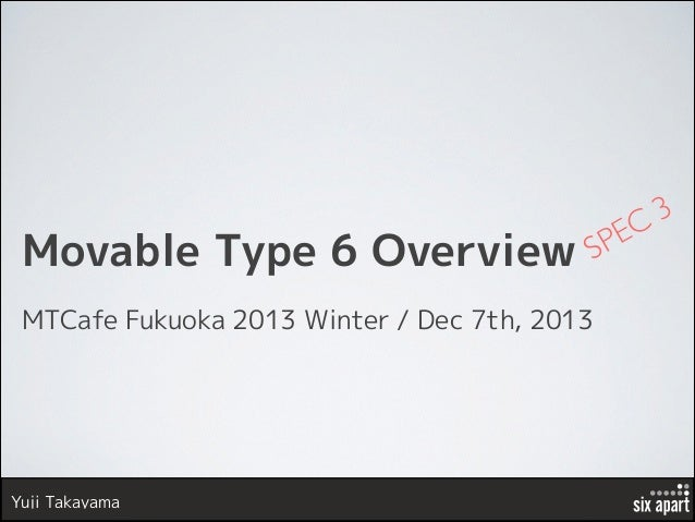 Movable Type 6 overview spec3