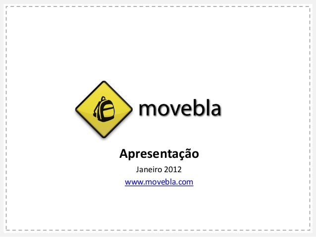 Apresentação Janeiro 2012 www.movebla.com