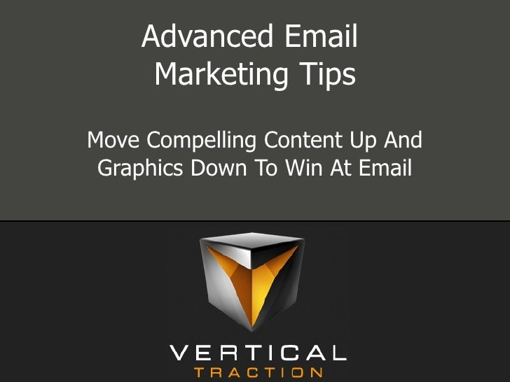 Advanced Email  Marketing Tips Move Compelling Content Up And Graphics Down To Win At Email