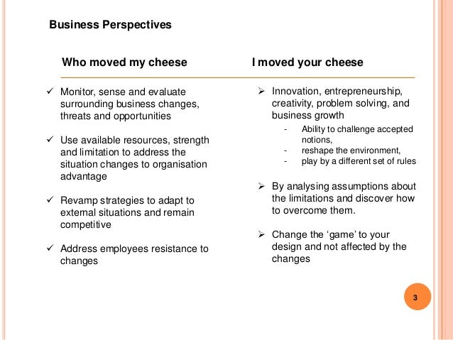 who moved my cheese essay example Cheese is a metaphor for what you want, whether it is a good job, a loving  relationship, money, health or peace of mind.