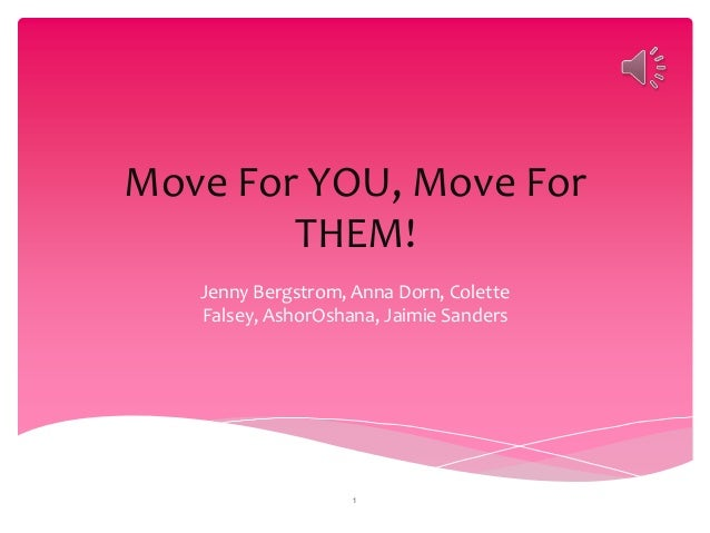 Move For YOU, Move For        THEM!   Jenny Bergstrom, Anna Dorn, Colette   Falsey, AshorOshana, Jaimie Sanders           ...