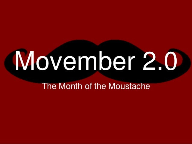 Movember 2.0 The Month of the Moustache