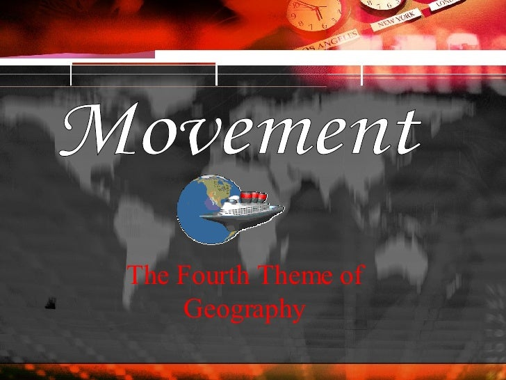 The Fourth Theme of Geography Movement