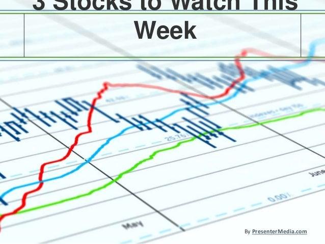 3 Stocks to Watch This Week By PresenterMedia.com