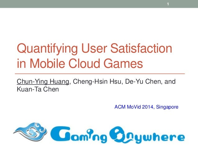 Quantifying User Satisfaction in Mobile Cloud Games