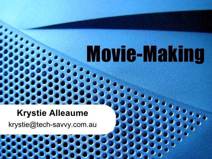 Movie-Making Krystie Alleaume [email_address]