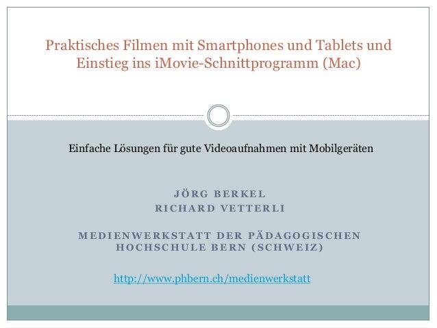 Praktisches Filmen mit Smartphones und Tablets und Einstieg ins iMovie-Schnittprogramm (Mac)  Einfache Lösungen für gute V...