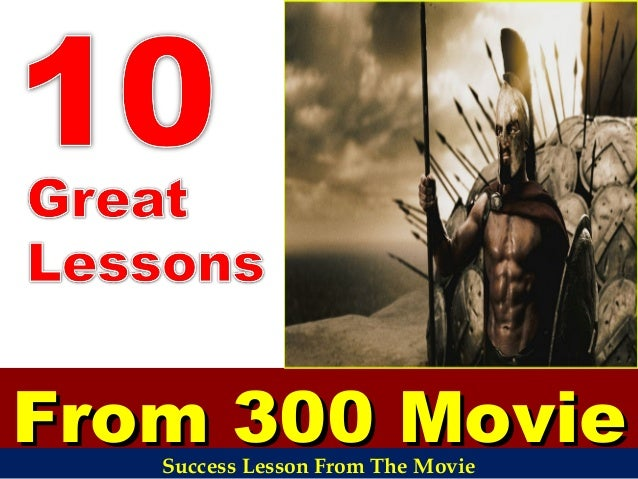 From 300 MovieFrom 300 MovieSuccess Lesson From The Movie
