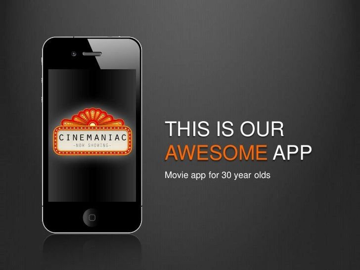 THIS IS OURAWESOME APPMovie app for 30 year olds