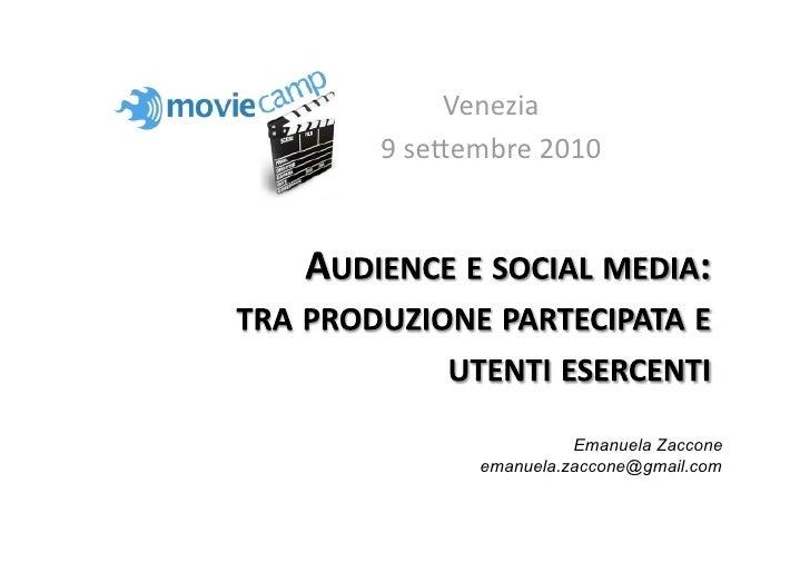 Emanuela Zaccone - Audience e social media: tra produzione partecipata e utenti esercenti