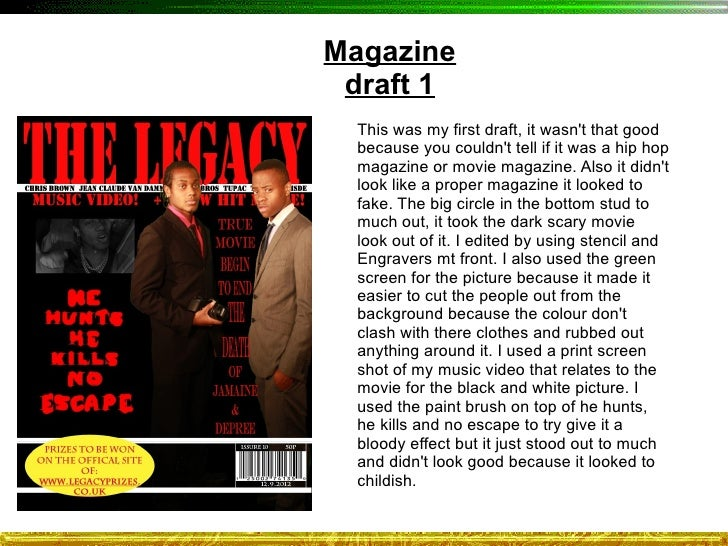 Magazine draft 1  This was my first draft, it wasnt that good  because you couldnt tell if it was a hip hop  magazine or m...