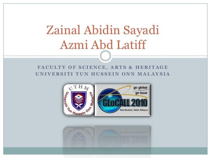 ZainalAbidinSayadiAzmiAbdLatiff<br />Faculty of Science, Arts & Heritage<br />UniversitiTun Hussein Onn Malaysia<br />