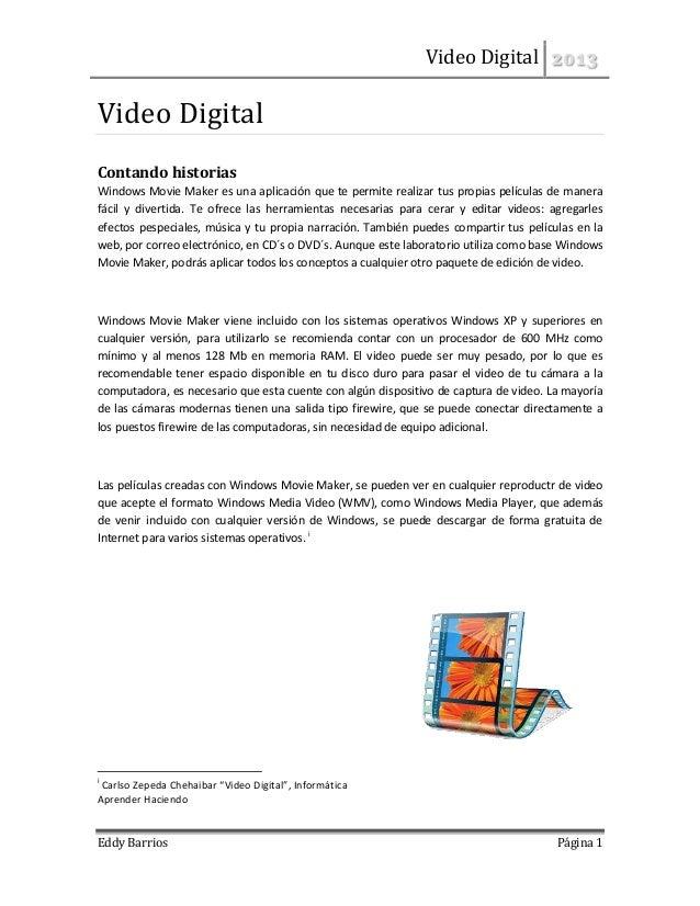 Video Digital 2013Eddy Barrios Página 1Video DigitalContando historiasWindows Movie Maker es una aplicación que te permite...
