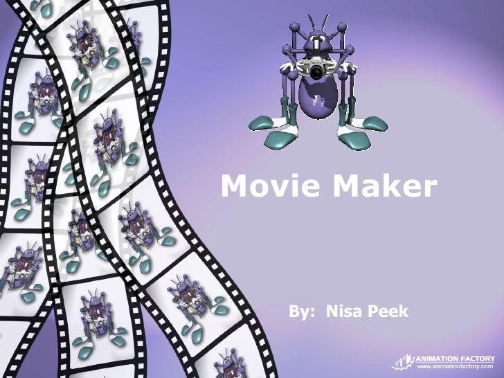 By:  Nisa Peek Movie Maker