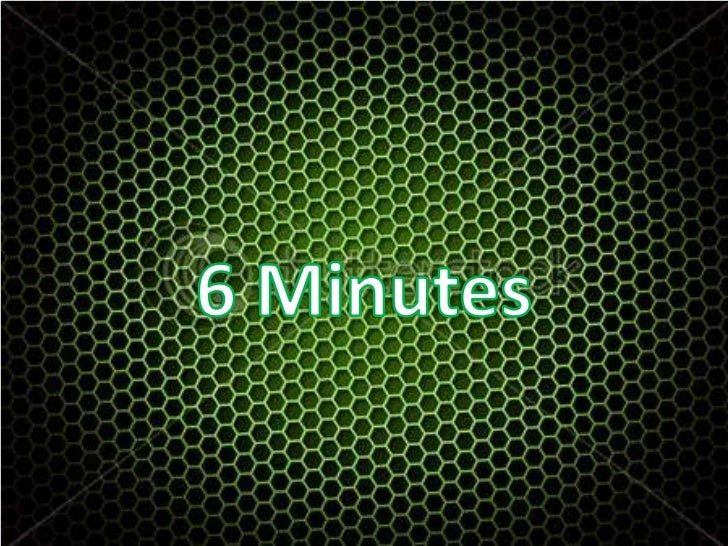 6 Minutes<br />