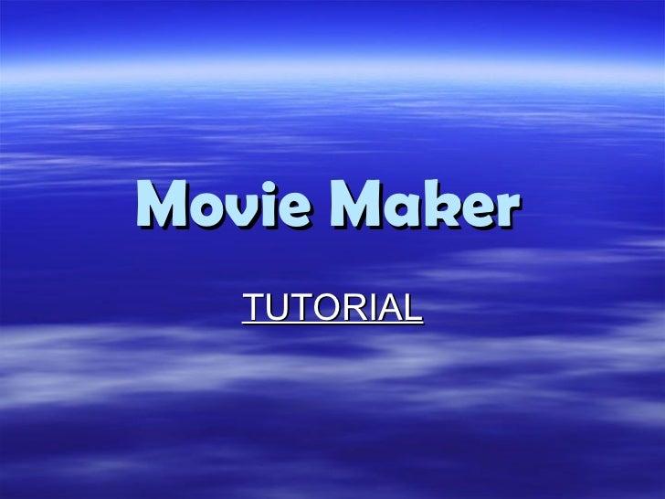 Movie Maker   TUTORIAL