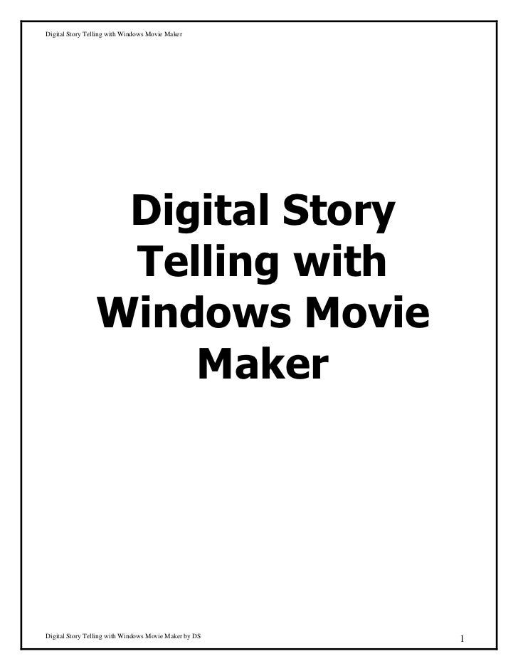 Digital Story Telling with Windows Movie Maker                 Digital Story                 Telling with                W...