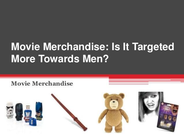 Movie Merchandise: Is it more targeted towards men?