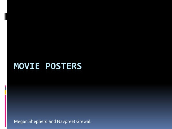Movie Posters<br />Megan Shepherd and Navpreet Grewal. <br />