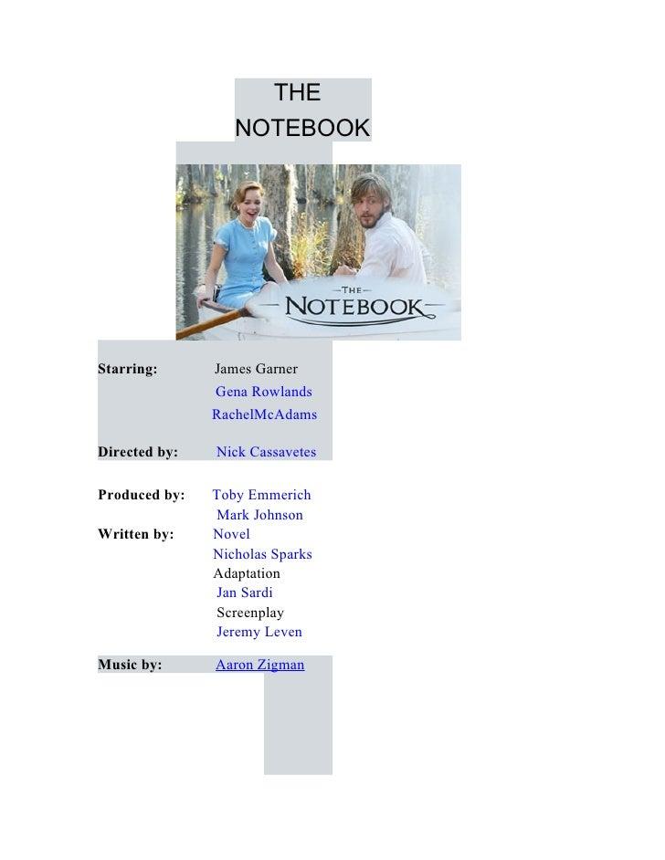 THE                   NOTEBOOK     Starring:      James Garner                Gena Rowlands                RachelMcAdams  ...