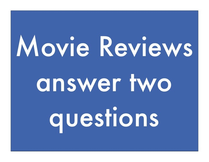 Movie ReviewsEVERY STORY  answer two IS A QUEST   questions