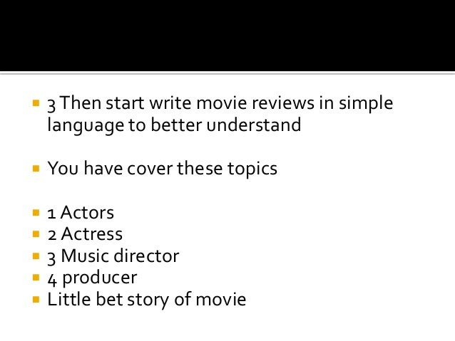 how to write a good movie review Great, because we need your movie reviews movie title (required) write your review here good time (2017) movie review.