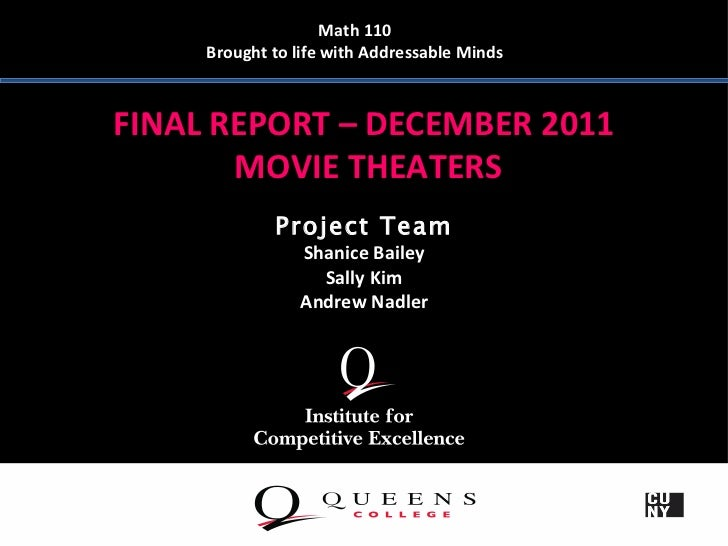 Math 110     Brought to life with Addressable MindsFINAL REPORT – DECEMBER 2011       MOVIE THEATERS             Project T...