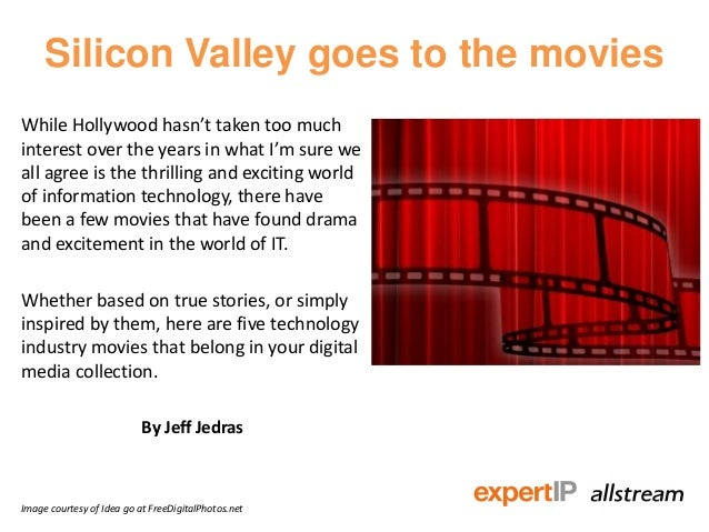Silicon Valley goes to the moviesWhile Hollywood hasn't taken too muchinterest over the years in what I'm sure weall agree...