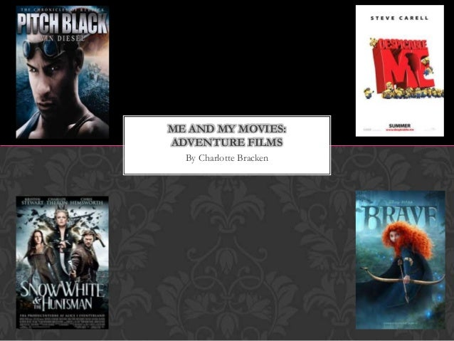 By Charlotte BrackenME AND MY MOVIES:ADVENTURE FILMS