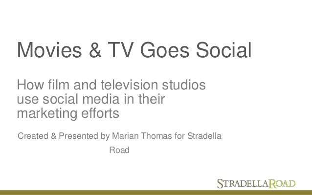 Movies & TV Goes SocialHow film and television studiosuse social media in theirmarketing effortsCreated & Presented by Mar...